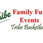 Upcoming Family Fun Events - Tribe Basketball!